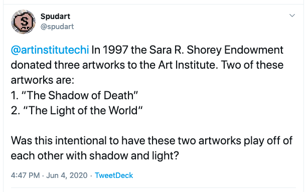 """@artinstitutechi  In 1997 the Sara R. Shorey Endowment donated three artworks to the Art Institute. Two of these artworks are:   1. """"The Shadow of Death"""" 2. """"The Light of the World""""  Was this intentional to have these two artworks play off of each other with shadow and light?"""