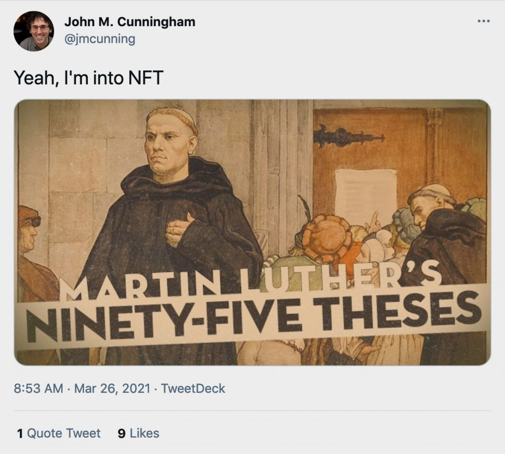 """Screenshot of tweet saying """"Yeah, I'm into NFT"""". Words on the image read """"MARTIN LUTHER NINETY-FIVE THESES"""""""