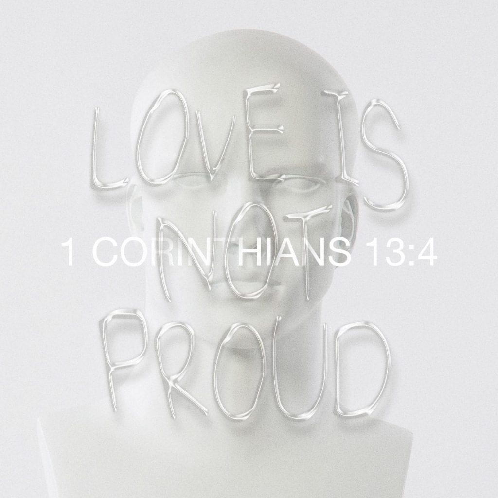 """Visual rendering of 1 Corinthians 13:4 by YouVersion. """"Love is not Proud"""" written in satin gloss over a manikin's face."""